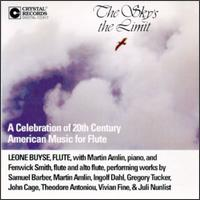 The Sky's The Limit: A Celebration Of 20th Century American Music For Flute - Fenwick Smith (flute); Fenwick Smith (flute); Leone Buyse (flute); Martin Amlin (piano)