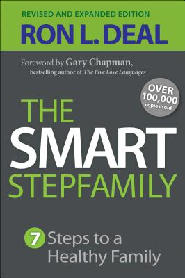 The Smart Stepfamily: 7 Steps to a Healthy Family - Deal, Ron L