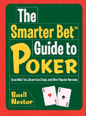 The Smarter Bet Guide to Poker - Nestor, Basil