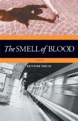The Smell of Blood - Parise, Goffredo, and Shepley, John (Translated by)