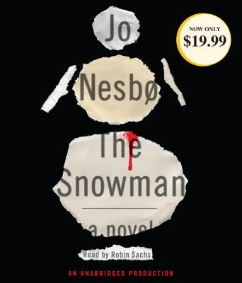 The Snowman - Nesbo, Jo, and Sachs, Robin (Read by)
