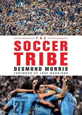 The Soccer Tribe - Morris, Desmond, and Mourinho, Jose (Foreword by)