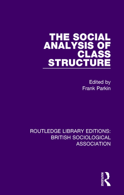 The Social Analysis of Class Structure - Parkin, Frank