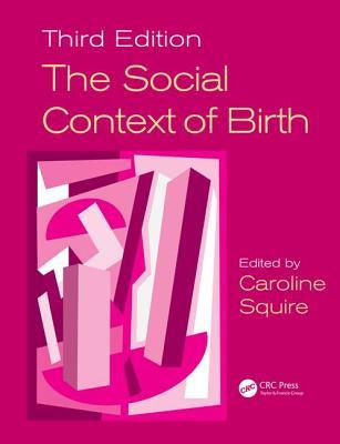 The Social Context of Birth - Squire, Caroline (Editor)