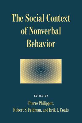 The Social Context of Nonverbal Behavior - Feldman, Robert S, Dean (Editor)