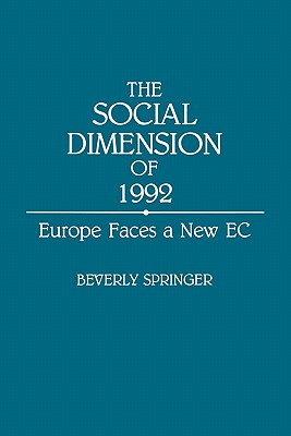 The Social Dimension of 1992: Europe Faces a New EC - Springer, Beverly