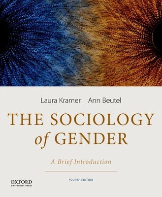 The Sociology of Gender: A Brief Introduction - Kramer, Laura, and Beutel, Ann
