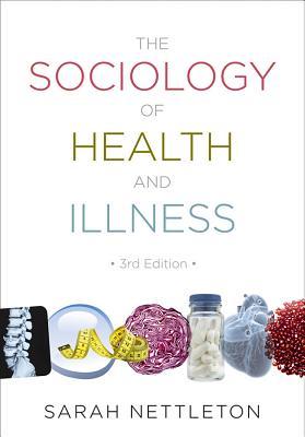 The Sociology of Health and Illness - Nettleton, Sarah