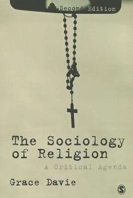 The Sociology of Religion: A Critical Agenda - Davie, Grace, Prof.
