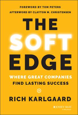 The Soft Edge: Where Great Companies Find Lasting Success - Karlgaard, Rich
