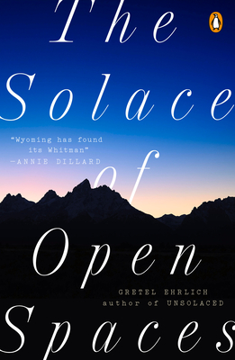 The Solace of Open Spaces - Ehrlich, Gretel