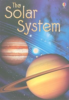 The Solar System - Bone, Emily, and Edmonds, Helen (Designer), and Dawes, Will (Designer), and Atkinson, Stuart (Consultant editor)