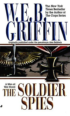 The Soldier Spies - Griffin, W E B