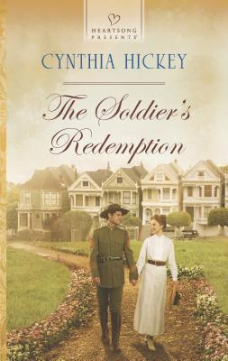 The Soldier's Redemption - Hickey, Cynthia