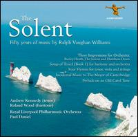 The Solent: Fifty Years of Music by Ralph Vaughan Williams - Andrew Kennedy (tenor); Nicholas Bootiman (viola); Roland Wood (baritone); Royal Liverpool Philharmonic Orchestra;...