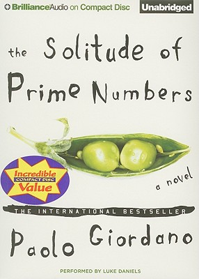 The Solitude of Prime Numbers - Giordano, Paolo, and Daniels, Luke (Read by)
