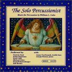 The Solo Percussionists: Music for Percussion by William L. Cahn