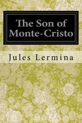 The Son of Monte-Cristo - Lermina, Jules