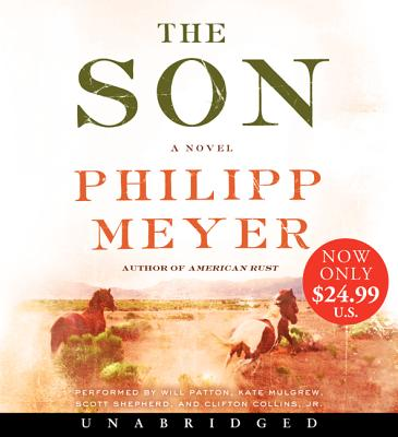 The Son - Meyer, Philipp, and Patton, Will (Read by), and Mulgrew, Kate (Read by)