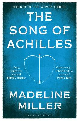 The Song of Achilles: Bloomsbury Modern Classics - Miller, Madeline