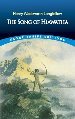 The Song of Hiawatha - Longfellow, Henry Wadsworth