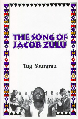 The Song of Jacob Zulu - Yourgrau, Tug, and Mitchell, Jack (Photographer)