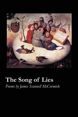 The Song of Lies - McCormick, James Scannell