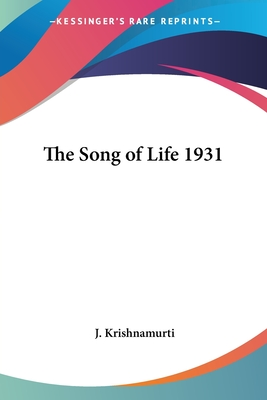 The Song of Life 1931 - Krishnamurti, Jeddu
