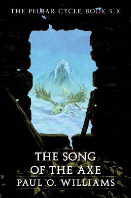 The Song of the Axe - Williams, Paul O