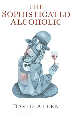 The Sophisticated Alcoholic - Allen, David