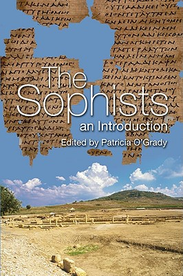 The Sophists: An Introduction - O'Grady, Patricia F (Editor)