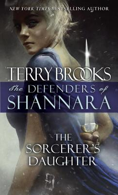 The Sorcerer's Daughter: The Defenders of Shannara - Brooks, Terry
