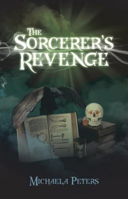 The Sorcerer's Revenge - Peters, Michaela