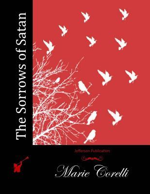 The Sorrows of Satan - Corelli, Marie