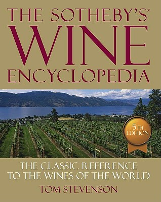 The Sotheby's Wine Encyclopedia - Stevenson, Tom
