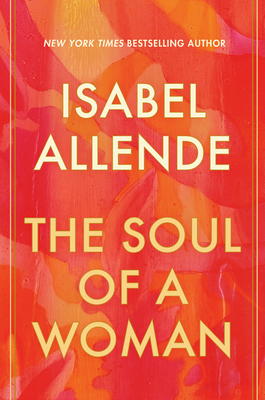 The Soul of a Woman - Allende, Isabel