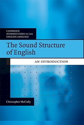 The Sound Structure of English: An Introduction - McCully, Chris
