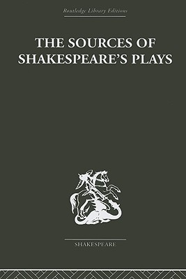 The Sources of Shakespeare's Plays - Muir, Kenneth