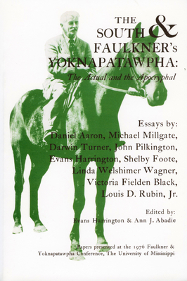 The South and Faulkner's Yoknapatawpha: The Actual and the Apocryphal - Harrington, Evans (Editor)