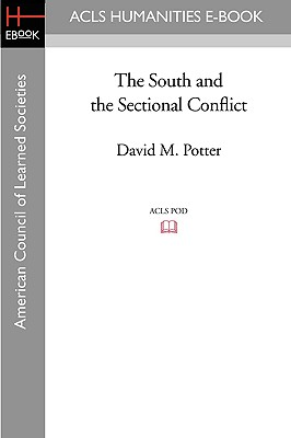 The South and the Sectional Conflict - Potter, David M
