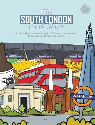 The South London Cook Book: A celebration of the amazing food & drink on our doorstep - Reeves-Brown, Kate