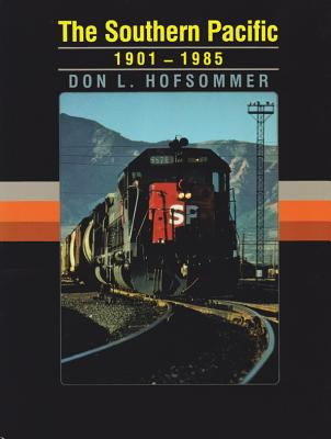 The Southern Pacific, 1901-1985 - Hofsommer, Don L