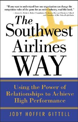 The Southwest Airlines Way - Gittell, Jody Hoffer, and Gittell Jody, Hoffer
