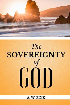 The Sovereignty of God - Pink, Arthur W