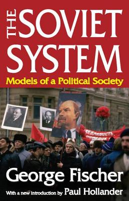 The Soviet System: Models of Political Science - Fischer, George