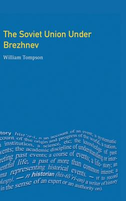 The Soviet Union under Brezhnev - Tompson, William J.