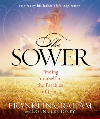 The Sower: Follow in His Steps - Graham, Franklin, Dr.