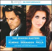 The Spanish Masters - Enriqu� Granados (piano); Isaac Alb�niz (piano); Isabel Bayrakdarian (soprano); Manuel de Falla (piano);...