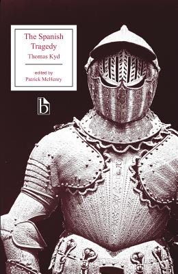 The Spanish Tragedy - Kyd, Thomas, and McHenry, Patrick (Editor)