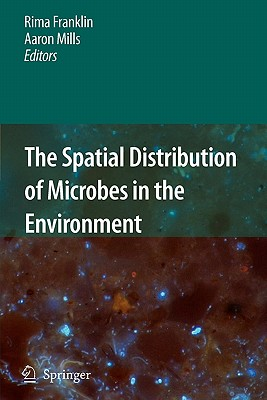 The Spatial Distribution of Microbes in the Environment - Franklin, Rima (Editor), and Mills, Aaron (Editor)